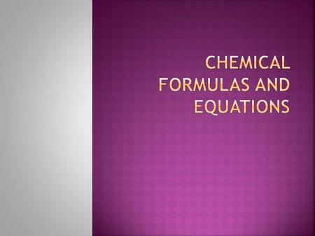 Chemical Formulas and equations