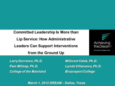 <strong>Success</strong> is what counts. 1 Committed <strong>Leadership</strong> Is More than Lip Service: How Administrative Leaders Can Support Interventions from the Ground Up Larry.