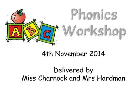 4th November 2014 Delivered by Miss Charnock and Mrs Hardman.