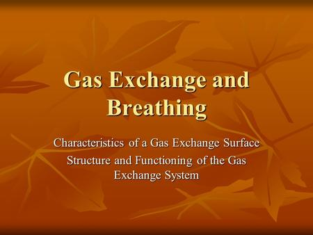 Gas Exchange and Breathing Characteristics of a Gas Exchange Surface Structure and Functioning of the Gas Exchange System.