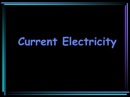 Current Electricity. Why did the electron cross the road? Or, why do electrons move in the wire when terminals are connected?