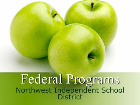 Federal Programs Northwest Independent School District.