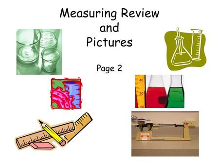 Measuring Review and Pictures Page 2. 1. Graduated Cylinder.