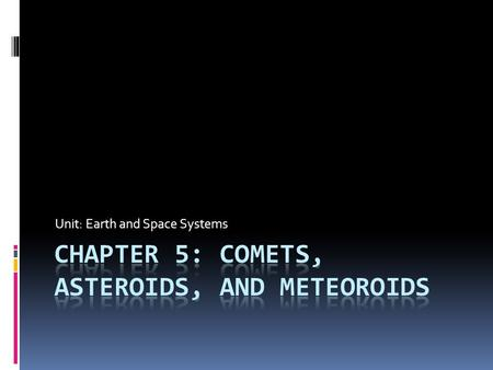 Chapter 5: Comets, asteroids, and meteoroids