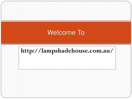 Welcome To. We Offer Designer Lamps in Melbourne Floor LampsTable Lamps Beautiful LampsCustom Made Lamp Shades.