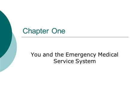 Chapter One You and the Emergency Medical Service System.