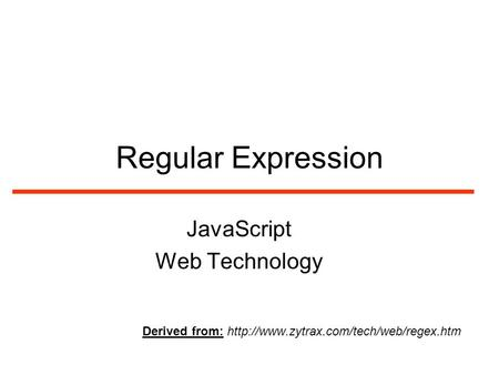Regular Expression JavaScript Web Technology Derived from: