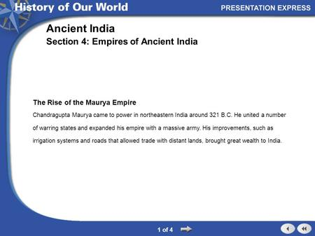 The Rise of the Maurya Empire Chandragupta Maurya came to power in northeastern India around 321 B.C. He united a number of warring states and expanded.