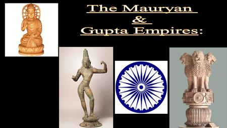 <strong>Mauryan</strong> Dynasty; (322 B.C.E. to 185 B.C.E.) Imperial state of the South Asian subcontinent Founder: Chandragupta Maurya.