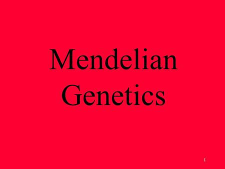 1 Mendelian Genetics. 2 Gregor Mendel The Father of Genetics.