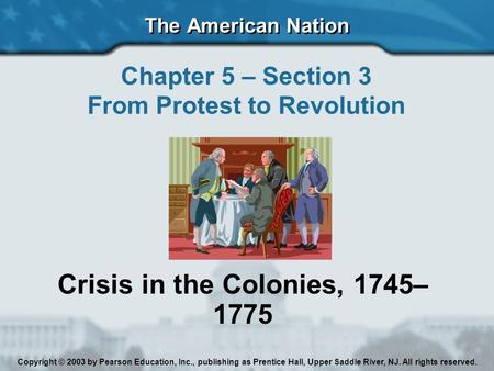 From Protest to Revolution Crisis in the Colonies, 1745–1775