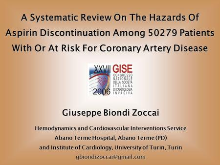 A Systematic Review On The Hazards Of Aspirin Discontinuation Among 50279 Patients With Or At Risk For Coronary Artery Disease Giuseppe Biondi Zoccai Hemodynamics.
