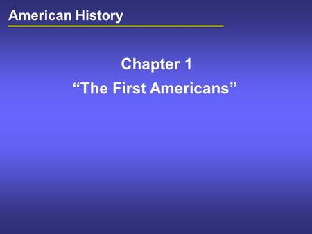"Chapter 1 ""The First Americans"" American History."