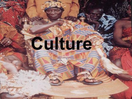 Culture. Taiwan Peru India New Guinea Brazil Kenya Egypt.