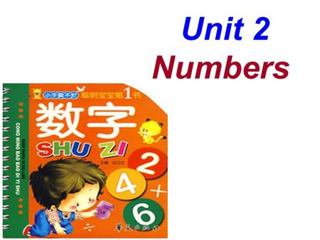 Unit 2 Numbers. Let's review one two three four.