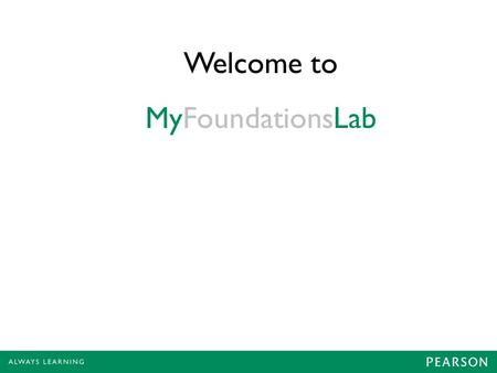 Walkthrough for coursemate new user registration ppt video welcome to myfoundationslab myfoundationslab is an online assessment and learning system for reading writing fandeluxe Image collections