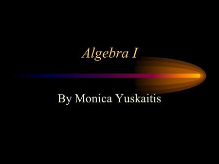 Algebra I By Monica Yuskaitis. Student Expectations 6 th Grade: 6.2.5 Formulate equations from problem situations described by linear relationships. 7.