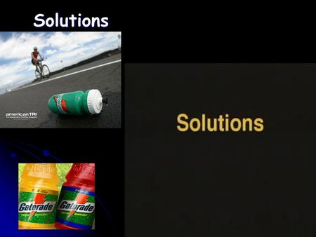 Solutions. Classification of Matter Solutions are homogeneous mixtures.