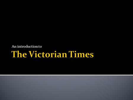An introduction to.  The Victorians is the name given to the people who lived in Britain over 150 years ago, under the rule of <strong>Queen</strong> <strong>Victoria</strong>.