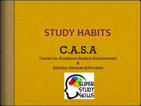 C.A.S.A Center for Academic Student Achievement & Islander Success Advocates.