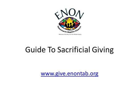 Guide To Sacrificial Giving www.give.enontab.org.