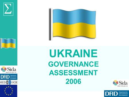 © OECD UKRAINE GOVERNANCE ASSESSMENT 2006. © OECD Sigma Ukraine governance assessment Public Expenditure Management