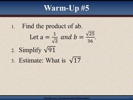 Warm-Up #5 Find the product of ab. Let a= 1 2