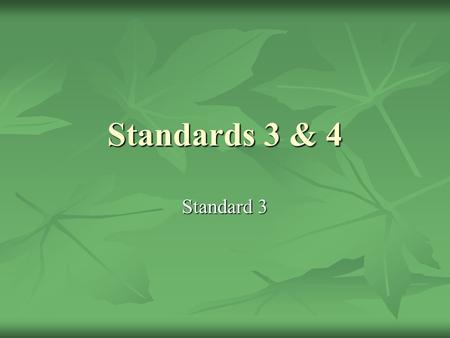 Standards 3 & 4 Standard 3. Organisms in the Plant Kingdom are classified into groups based on specific structures. All plants are included in this kingdom,
