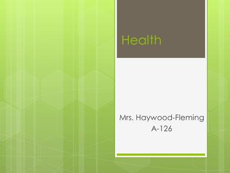 Health Mrs. Haywood-Fleming A-126. Trimester 1- Rotations (Every 3 weeks) HealthRugbyVolleyballFitness.