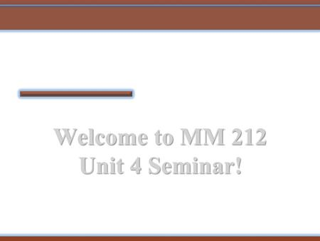 Welcome to MM 212 Unit 4 Seminar!. Graphing and Functions.
