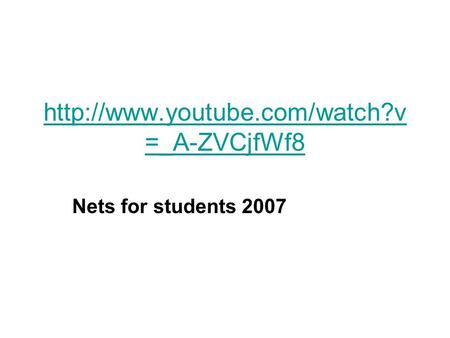 =_A-ZVCjfWf8 Nets for students 2007.