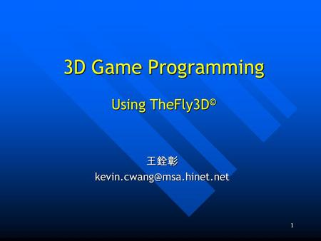 1 3D <strong>Game</strong> Programming Using TheFly3D ©
