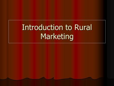 Introduction to Rural Marketing. Why should we do this course? <strong>Agriculture</strong>'s share in GDP is going down, but, India still lives in her villages <strong>Agriculture</strong>'s.