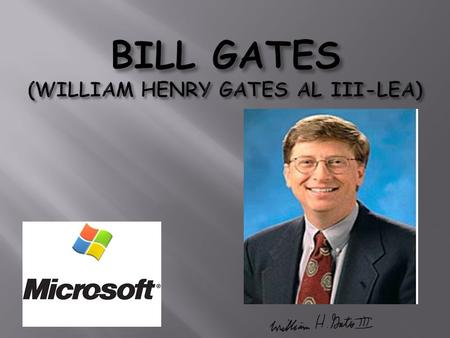 The founder of Microsoft- Bill Gates - ppt download
