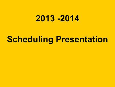 2013 -2014 Scheduling Presentation. Classification Seniors must have 17 – 26+ credits Juniors must have 11 – 16.5 credits Sophomores must have 6 – 10.5.