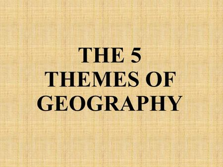 THE 5 THEMES OF GEOGRAPHY. Bell Work Where have you traveled to? What types of people did you see? List any environmental features you saw.