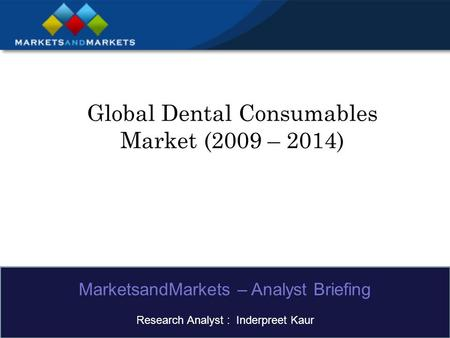 Global Dental Consumables Market (2009 – 2014)