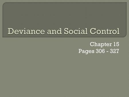 "Chapter 15 Pages 306 - 327.  Social norms refers to social expectations that guide people's behaviour. Can be ""prescriptive"" (tell us what to do) or."