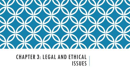 Chapter 3: Legal and ethical issues