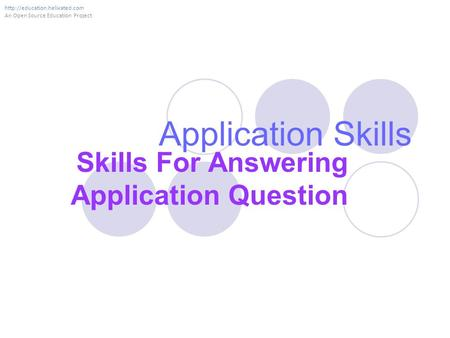 Application Skills Skills For Answering Application Question  An Open Source Education Project.
