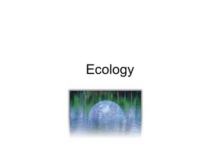 Ecology. The study of interactions among organisms and between organisms and their environment, or surroundings.