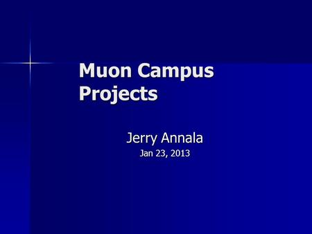 Muon Campus Projects Jerry Annala Jan 23, 2013. µ AIP Scope Recycler RF system to provide needed bunch structure to future Muon Experiments Recycler RF.