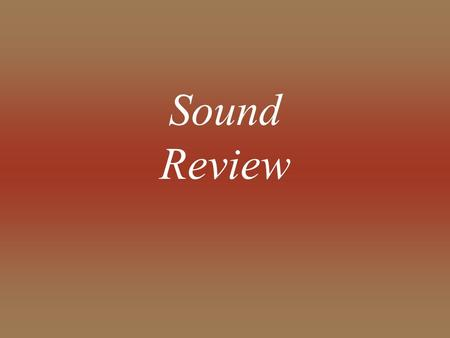 Sound Review.