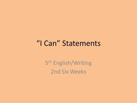 """I Can"" Statements 5 th English/Writing 2nd Six Weeks."
