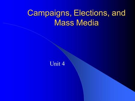Campaigns, Elections, and Mass Media