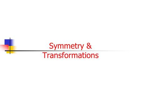 Symmetry & Transformations. Transformation of Functions Recognize graphs of common functions Use vertical shifts to graph functions Use horizontal shifts.