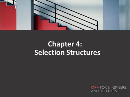 1 Chapter 4: Selection Structures. In this chapter, you will learn about: – Selection criteria – The if-else statement – Nested if statements – The switch.