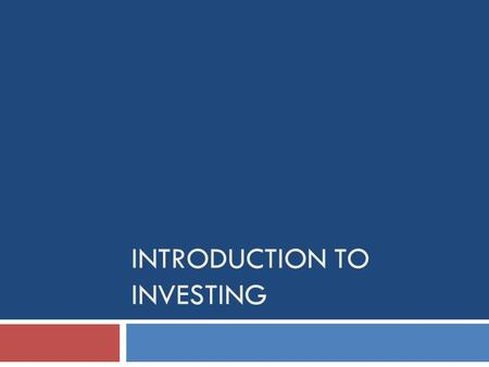 INTRODUCTION TO INVESTING. What is stock?  Ownership of a company  Raise $ to fund expansion  Value based on speculation  Supply and Demand  Assessed.