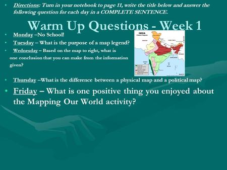 Warm Up Questions - Week 1 Directions: Turn in your notebook to page 11, write the title below and answer the following question for each day in a COMPLETE.