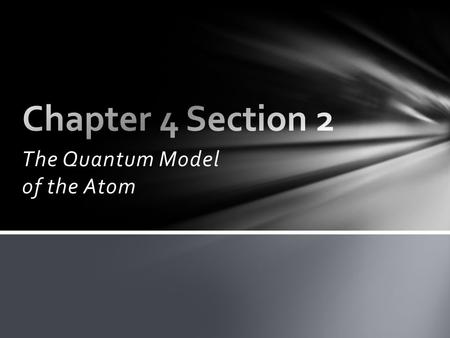The Quantum Model of the Atom. Proposed that the photoelectric effect could be explained by the concept of quanta, or packets of energy that only occur.